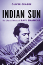 Indian Sun: The Life and Music of Ravi Shankar (Photo by: Hachette — handout)